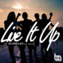 Carlton, 2Complex - Live It Up  (Original Mix)