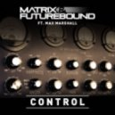 Matrix & Futurebound - Control  (Matrix & Futurebounds S.T.F.U Mix)
