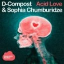 D-Compost & Sophie Chumburidze - Acid Love (Ray MD Warrior Mix)