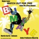 Martin Garrix & Major Lazer - Watch Out For This Animals (Bumaye) (Aleks Prokhorov Mash Up)