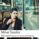 Mihai Teodor - You and I (DJ Jim & Greysound Remix)