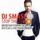 DJ Smash - Stop The Time (The Double Drop Remix)