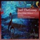 Joel TheGussy - What What Chickent (Titech DJ &  Remix)