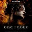 Disturbed - Inside the Fire (PIVO Mix)