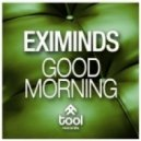 Eximinds - Good Morning (Hyperbits & Nico Schinco Remix)