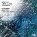 Bad Tango - Enzyme (Hedflux Remix)