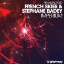 French Skies & Stephane Badey - Imperium (Original Mix)