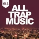 Various Artists - All Trap Music 2 (Continuous mix 1)