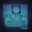 Electrosila - From The Underground (Jason Djaxx Remix)