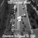Till Van Der Meid - Emotion Is Equal To Life (Original Mix)