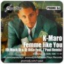 K-Maro - Femme like You (Dj Mack Di & Dj DiGo feat. T'Paul Remix)