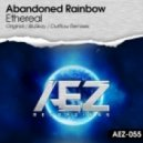 Abandoned Rainbow - Ethereal (Outflow Remix)