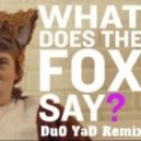 Ylvis  - The Fox (DuO YaD Remix)