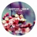 Haze-M &  JazzyFunk - You And Me (Haze-M Rework)