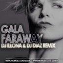 Gala - Faraway (Dj Illona & Dj Diaz Remix)