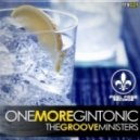 The Groove Ministers - One More Gintonic