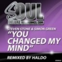 Steven Stone, Simon Green - You Changed My Mind (Haldo Different Vocal Remix)