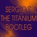 David Guetta feat. Sia - Titanium (Sergio T Bootleg)