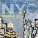 Euphonic Traveller - NYC Christmas Lights (Original Mix)