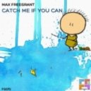 Max Freegrant - Catch Me If You Can (Original Mix)