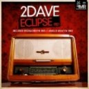 2Dave - Eclipse (Angelo Draetta Remix)
