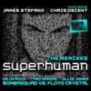 James Stefano & Chris Decent - Superhuman (Tyro Maniac Remix)