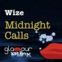 Wize - Midnight Calls