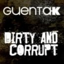 Guenta K - Dirty And Corrupt (Cj Stone & Bomb N Amato Remix)
