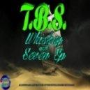 T.B.S - Whiskey & Seven (Original mix)