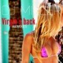 DJ Miller - Virgins Back (Tomy Montana & Johnnie'n Jack Remix)