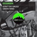 Dogreen - Dont Do Drugs