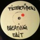 Filtertypen - Cheating Edit (Original Mix)