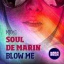 Soul De Marin - Blow You (Original Mix)