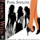 Pavel Svetlove  - Fashion Week (Original Glam Mix)