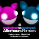 Melleefresh vs. Deadmau5 - Afterhours (The Remixes) (Plastik Funk Remix)