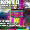 K-Nto - Closer Disco (Original Mix)