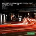 Stiven Rivic, Michael & Levan - Waste Land
