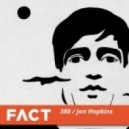 Jon Hopkins - FACT 388