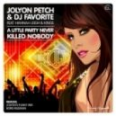 Jolyon Petch & DJ Favorite feat. Hannah Leigh & Kings - A Little Party Never Killed Nobody (Jolyon's Funky Mix)