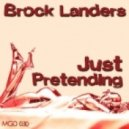 Brock Landers The Disco King - Just Pretending  (You Don't Fool Me)