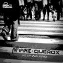 Phaxe & Querox - Keep Walking (Original Mix)