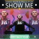 DJ Demid Rezin feat. Paula P'Cay - Show Me(Original Mix)