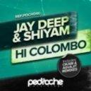 Jay Deep, Shiyam - Hi Colombo  (Okabi Remix)