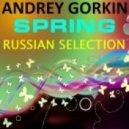 Dj Andrey Gorkin - Spring Russian Selection 2014 ()