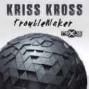 Kriss Kross - TroubleMaker  (Original mix)