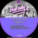 Sideshow Bob - Smoke LA (Pako & Loko Remix)