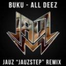 """Buku - All Deez (Jauz """"JauzStep"""" Remix)"""