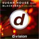 Sugar House Feat. Blackseas - A Girl Like You (Extended Mix)