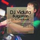 DJ Viduta - Bulgarian (DJ A-One Remix)