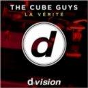 The Cube Guys - La Vérité (Original Mix)